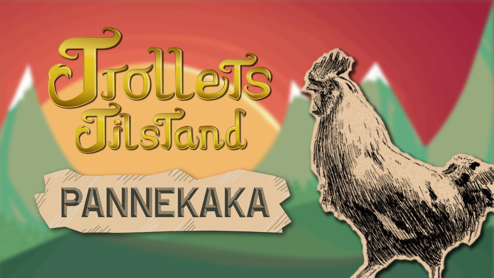 Trollets Tilstand: Pannekaka