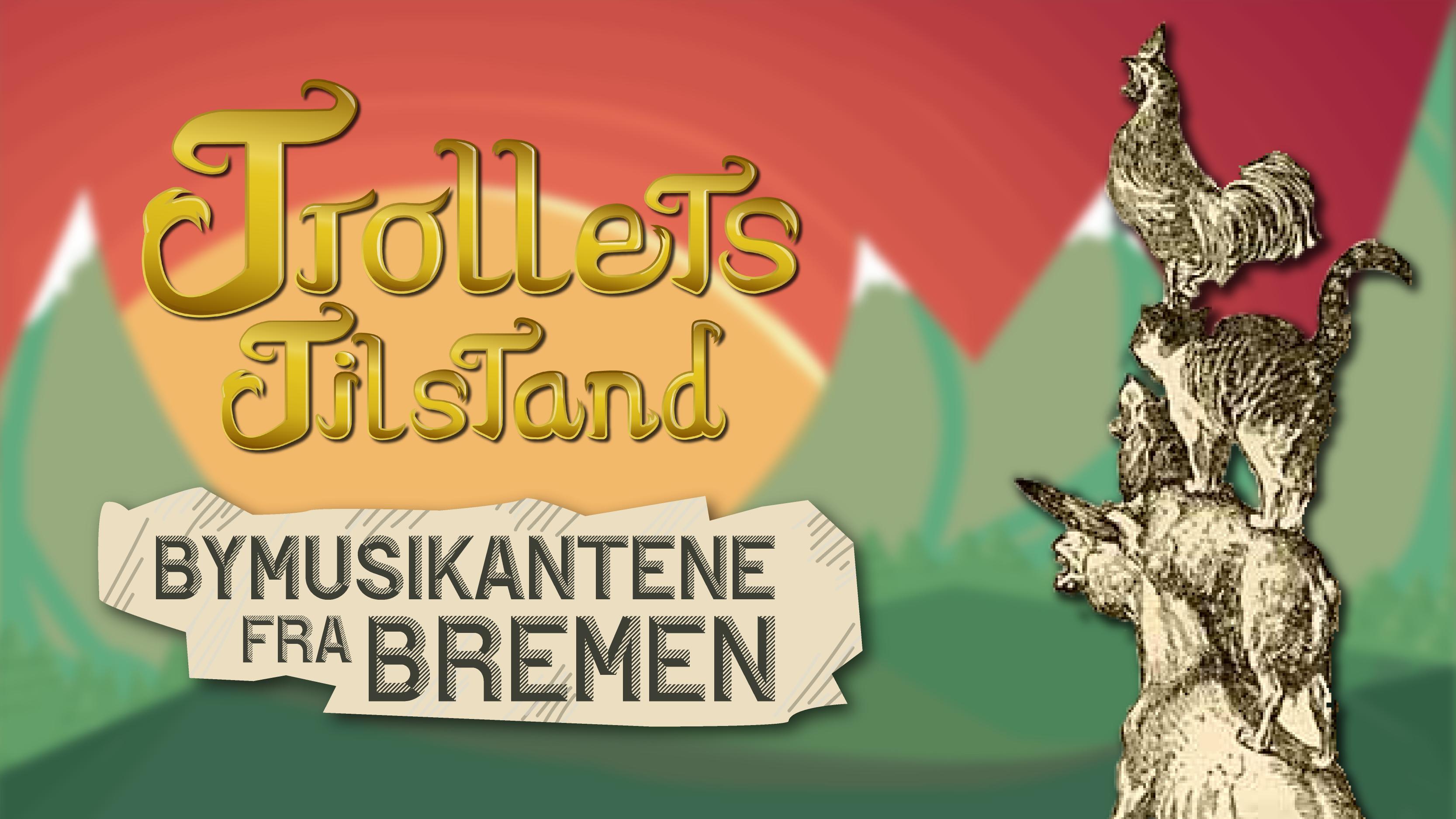 Trollets Tilstand: Bymusikantene fra Bremen