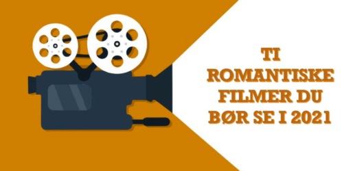 Tiromantiske filmer du bør se i 2021